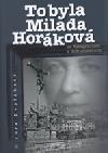 To byla Milada Horáková