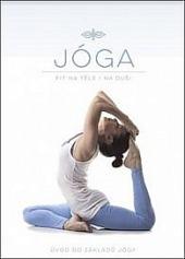 Jóga - Fit na těle i na duši. Úvod do základů jógy obálka knihy