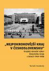 """""""Nejpokrokovější kraj v Československu."""" Krajský národní výbor Ústeckého kraje v letech 1949–1960"""