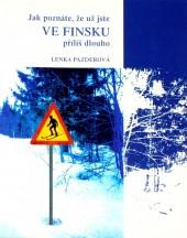 Jak poznáte, že už jste ve Finsku příliš dlouho