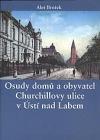 Osudy domů a obyvatel Churchillovy ulice v Ústí nad Labem