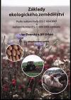 Základy ekologického zemědělství: podle nařízení Rady (ES) č. 834/2007 a nařízení Komise (ES) č. 889/2008 s příklady