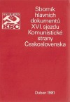 Sborník hlavních dokumentů XVI. sjezdu Komunistické strany Československa