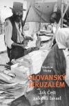 Slovanský Jeruzalém: Jak Češi založili Izrael