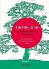 Šinrin-joku: Japonské umění lesní terapie