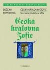 Česká královna Žofie - Ve znamení kalicha a kříže