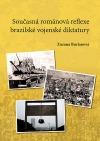 Současná románová reflexe brazilské vojenské diktatury