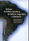 Reflexos da política brasileira na cultura, linguística e literatura