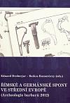 Římské a germánské spony ve střední Evropě (Archeologie barbarů 2012)