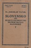 """Slovensko od reakce Bachovy do zrušení """"Matice slovenské"""""""