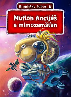 Muflón Ancijáš a mimozemšťan obálka knihy