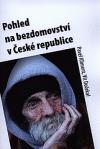 Pohled na bezdomovství v České republice
