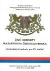 Živé hodnoty Masarykova Československa