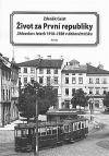 Život za První republiky: Jihlavsko v letech 1918-1938 v dobovém tisku