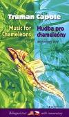 Hudba pro chameleóny / Music for Chameleons