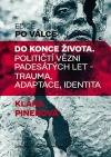 Do konce života: Političtí vězni padesátých let – trauma, adaptace, identita