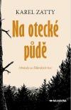 Na otecké půdě – Obrázky ze Žďárských hor