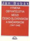 Výmena obyvateľstva medzi Česko-Slovenskom a Maďarskom (1947-1948)