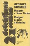 Maigret v New Yorku  / Maigret a smrt záletníka