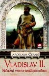 Vladislav II. Nečekaný vzestup zavrženého dědice