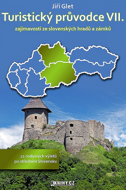 Turistický průvodce VII. zajímavosti ze slovenských hradů a zámků obálka knihy