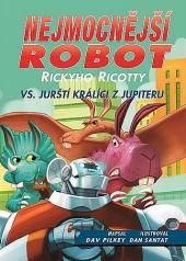Nejmocnější robot Rickyho Ricotty vs. jurští králíci z Jupiteru