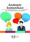 Anatomie komunikace: jak se dohodnout s každým vždy, když chci.