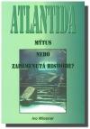 Atlantida - mýtus nebo zapomenutá historie