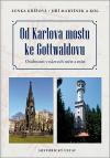Od Karlova mostu ke Gottwaldovu: Osobnosti v názvech měst a míst
