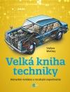 Velká kniha techniky: Důmyslné vynálezy a vzrušující experimenty