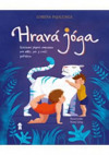 Hravá jóga - Základní jógová abeceda, jak ji cvičí zvířátka