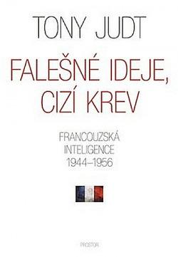 Falešné ideje, cizí krev: Francouzská inteligence 1944-1956