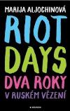 Riot Days - Dva roky v ruském vězení
