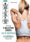 Skoncuj s bolesťou chrbta za 6 týždňov