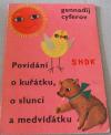 Povídání o kuřátku, o slunci a medvíďátku
