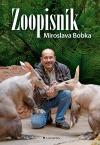 Zoopisník Miroslava Bobka - Zápisky ředitele pražské zoo
