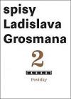 Spisy Ladislava Grosmana 2 - Povídky