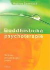 Buddhistická psychoterapie - Techniky pro uzdravující změny