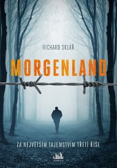 Morgenland - Za největším tajemstvím Třetí říše
