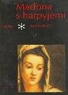 Madona s harpyjemi : román o Andreovi del Sarto