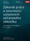Zákoník práce a související ustanovení nového občanského zákoníku s podrobným komentářem k 1. 3. 2018