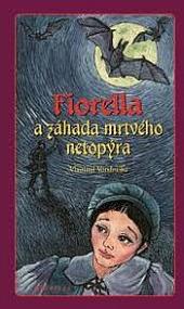 Fiorella a záhada mrtvého netopýra obálka knihy