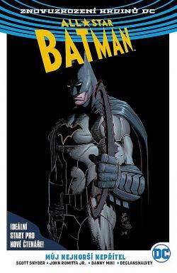 All-Star Batman 1: Můj nejhorší nepřítel