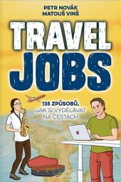 Travel Jobs – 135 způsobů, jak si vydělávat na cestách obálka knihy