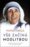 Vše začíná modlitbou - Meditace o duchovním životě pro lidi všech vyznání