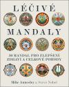 Léčivé mandaly - 30 mandal pro zdraví a pohodu