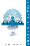 Meditace: snadno a rychle