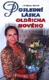 Poslední láska Oldřicha Nového