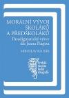 Morální vývoj školáků a předškoláků - Paradigmatické výzvy dle Jeana Piageta