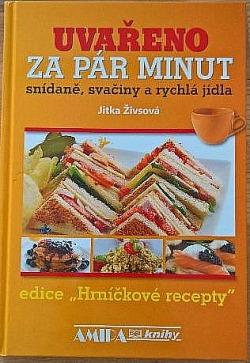 Uvařeno za pár minut - snídaně, svačiny a rychlá jídla obálka knihy